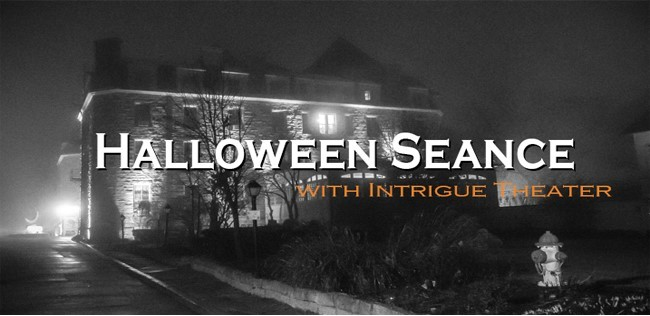 Intrigue Theater Halloween Seance- Local