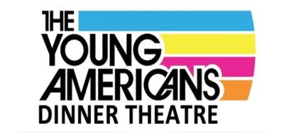 The Young Americans Dinner Theater